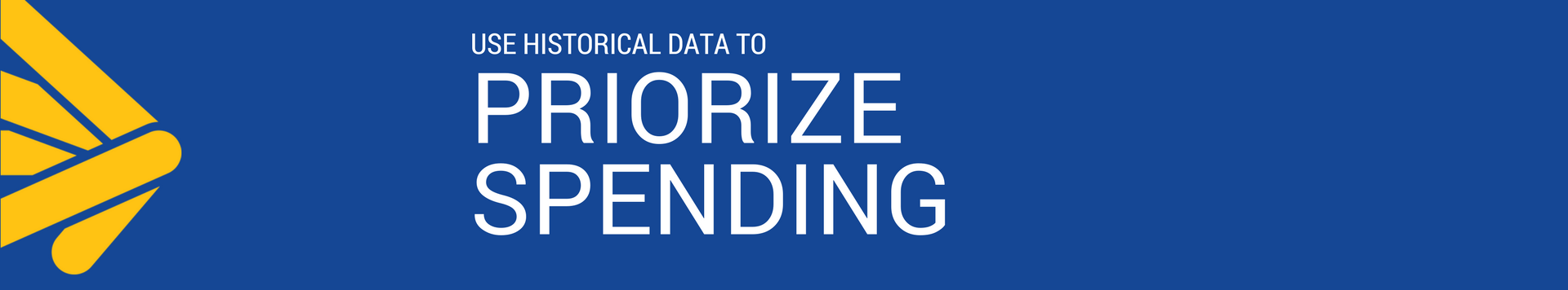 use historical data to prioritize spending